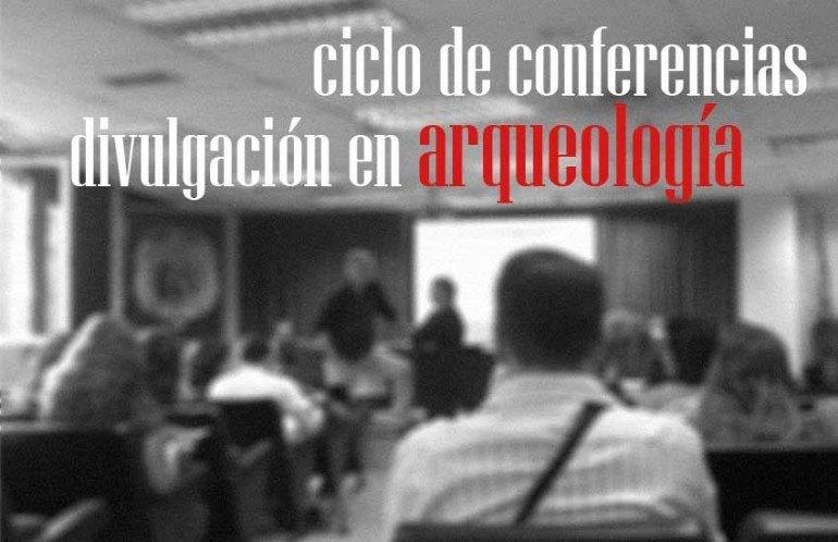 Ciclo de Conferencias Divulgación Arqueología